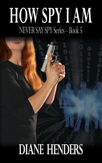 Suspense thriller How Spy I Am by Diane Henders