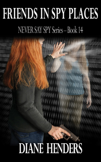 Friends In Spy Places - a thriller by Canadian author Diane Henders